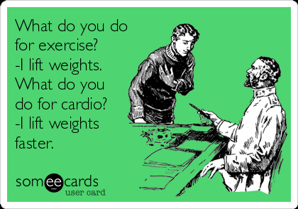 What do you do for cardio lift weights faster